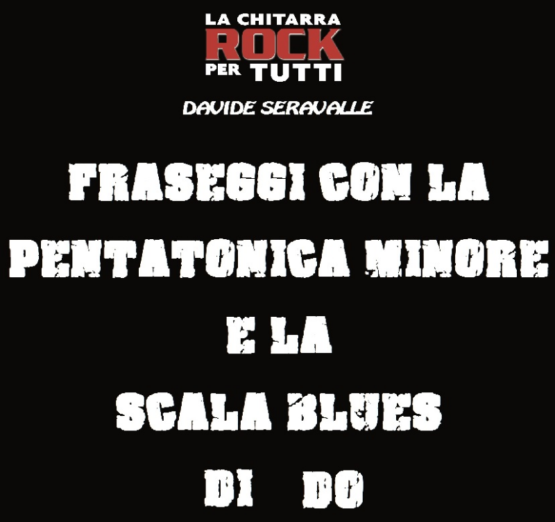 10-Fraseggi-originali-con-la-pentatonica-e-la-scala-blues-di-DO